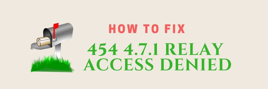 "How to fix error ""454 4.7.1 Relay access denied"" in Postfix mail servers"