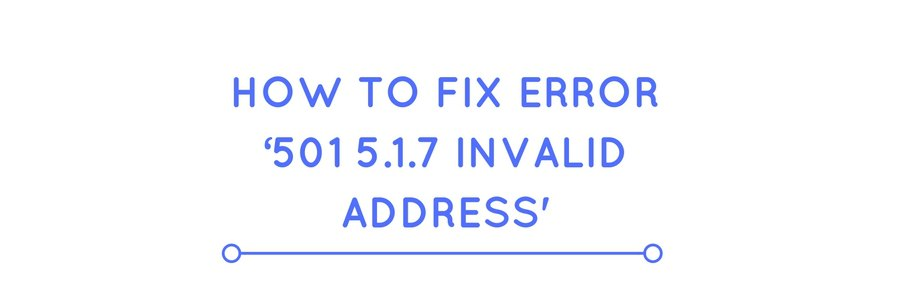 How to fix email error '501 5.1.7 invalid address' in Exchange servers