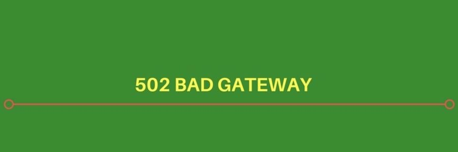 How to fix '502 server error - Bad Gateway' in web servers