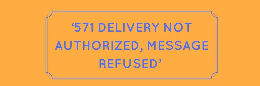 Fix 571 Delivery not authorized message refused error in