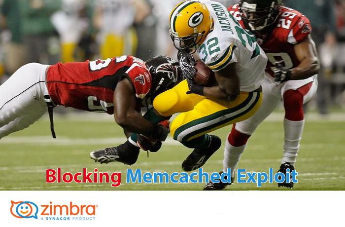 Zimbra blocking Memcached exploit