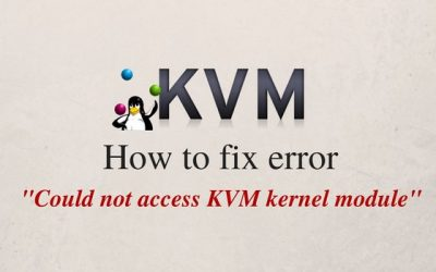 How to fix error'Could not access KVM kernel module' in Proxmox, Virtualizor, SolusVM, Redhat, CentOS and Ubuntu