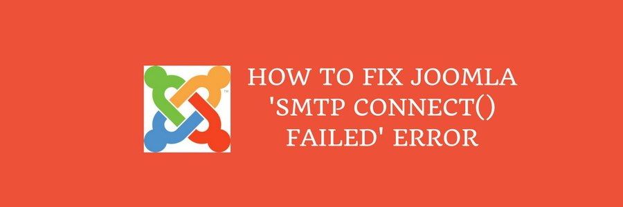 How to fix Joomla 'SMTP connect() failed' error while sending mails