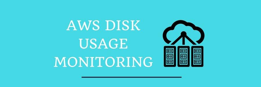 How we setup AWS disk usage monitoring for EC2 instances