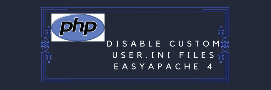How to disable custom user.ini files in public_html for Easyapache 4