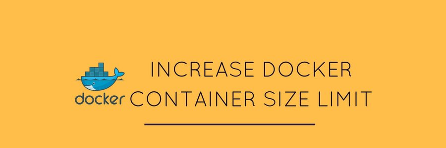 Increase docker container size easily with these simple steps