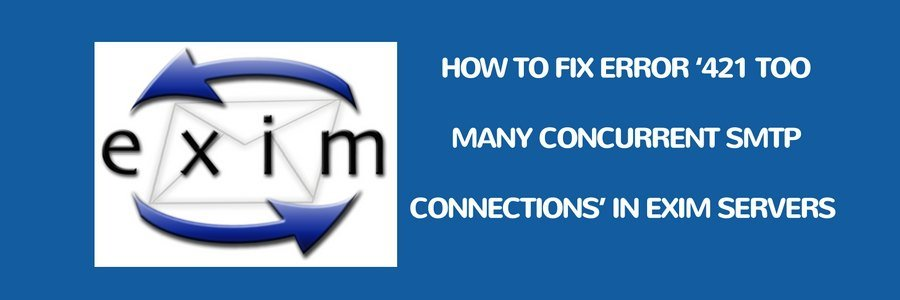 How to fix error '421 Too many concurrent SMTP connections' in cPanel and DirectAdmin servers