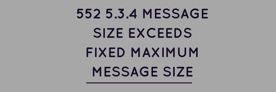 How to fix email error 552 – '5.3.4 Message size exceeds fixed maximum message size' in Exchange servers