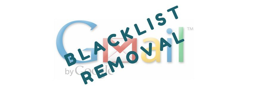Gmail blacklist removal for your mail servers
