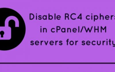 Disable RC4 ciphers in cPanel/WHM servers – Why and How to do it?
