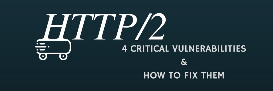 Here's how to fix HTTP/2 is vulnerable to DoS attacks