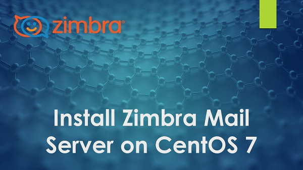 install-zimbra-mail-server-on-centos-7