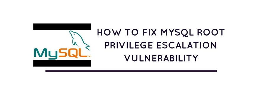 How to fix Root Privilege Escalation vulnerability (CVE-2016-6664) in MySQL, MariaDB and PerconaDB