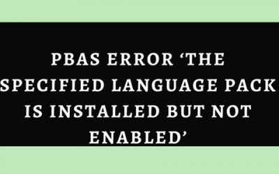 How to fix PBAS error 'The specified language pack is installed but not enabled'
