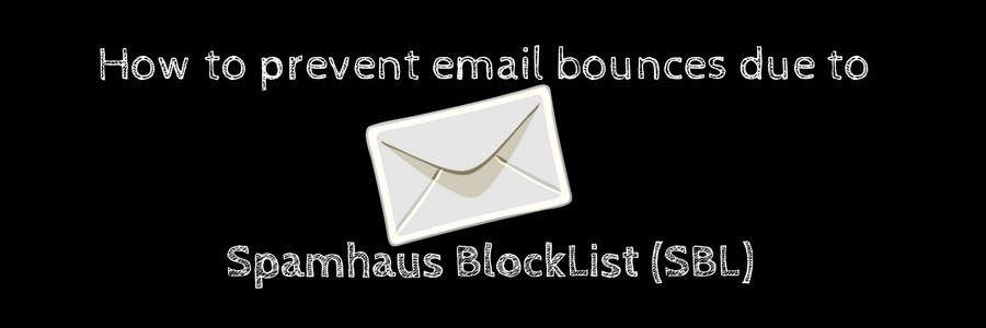 How to prevent SpamHaus SBL (Spamhaus Block List) blacklisting in web hosting servers