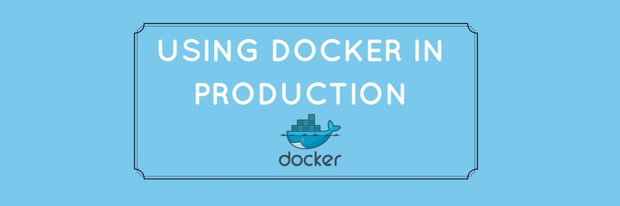 6 tips for success when using Docker in production environment