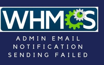"""How to fixWHMCS error """"Admin Email Notification Sending Failed"""""""