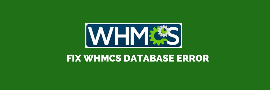 How to fix WHMCS database error 'Could not connect to database server'