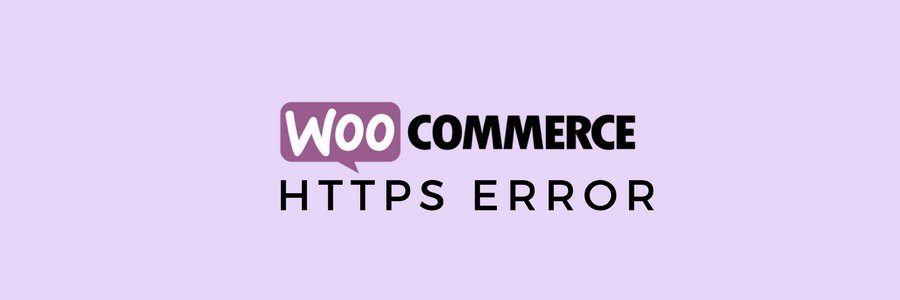 How to resolve WooCommerce https error in your site